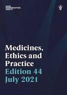 Medicines, Ethics and Practice